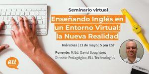 """Seminario Virtual """"Enseñando ingles en un entorno virtual: La nueva realidad"""""""